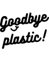 Goodbye Plastic